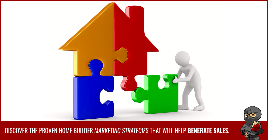 The Top 15 Home Builder Advertising Strategies for 2018