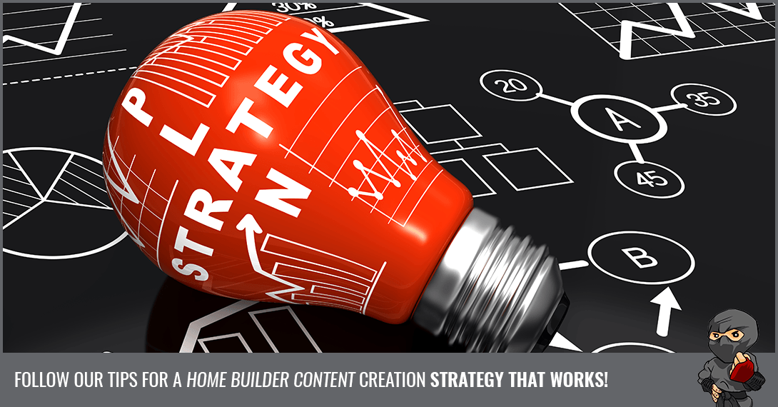 Content Creation Strategy: Essential Tips for Home Builders