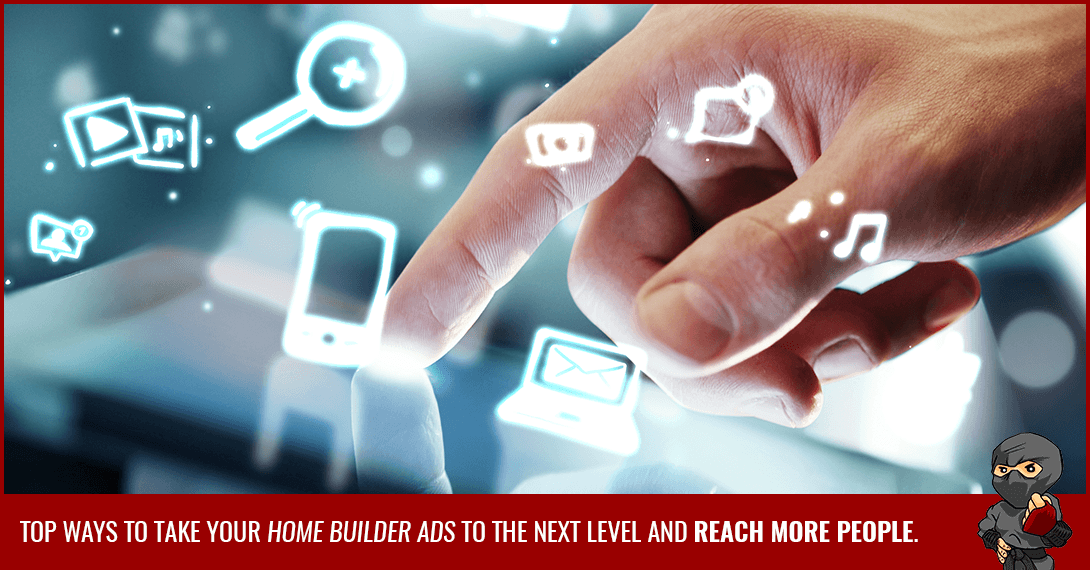 11 Ways to Improve Your Home Builder Ads Reach Using Social Media