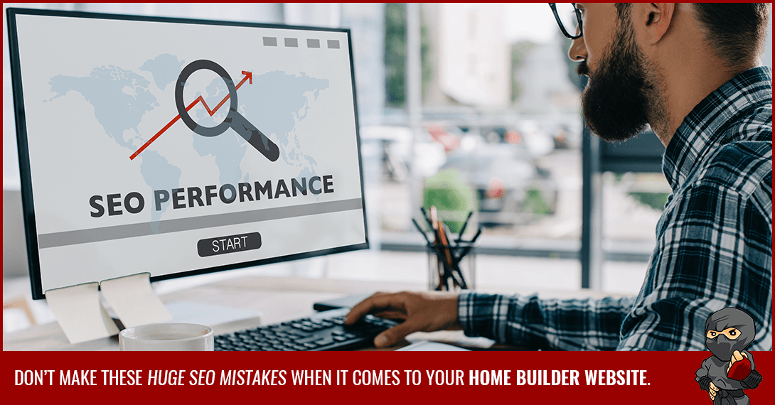 6 SEO Mistakes Home Builders Can Identify and Avoid