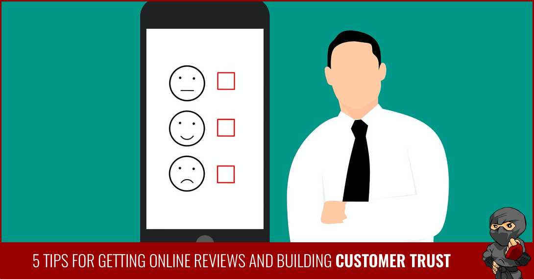 5 Tips For Getting Online Reviews And Building Customer Trust